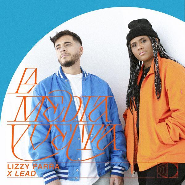 Lizzy Parra – La Media Vuelta (Feat.Lead) (Remix) (Single) 2021 (Exclusivo WC)