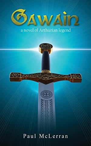 Gawain A Novel of Arthurian Legend by Paul McLerran
