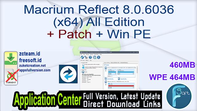 Macrium Reflect 8.0.6036 (x64) All Edition + Patch + Win PE_ ZcTeam.id