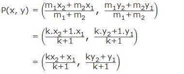 """P(x, y) = ((""""m"""" _""""1""""  """"x"""" _""""2""""  """"+ """" """"m"""" _""""2""""  """"x"""" _""""1"""" )/(""""m"""" _""""1""""  """"+"""" 〖"""" m"""" 〗_""""2""""  ) """",""""  (""""m"""" _""""1""""  """"y"""" _""""2""""  """"+ """" """"m"""" _""""2""""  """"y"""" _""""1"""" )/(""""m"""" _""""1""""  """"+"""" 〖"""" m"""" 〗_""""2""""  ))             = ((""""k."""" """"x"""" _""""2""""  """"+1."""" """"x"""" _""""1"""" )/""""k+1""""  """",""""  (""""k."""" """"y"""" _""""2""""  """"+1."""" """"y"""" _""""1"""" )/""""k+1"""" )             = ((〖""""kx"""" 〗_""""2""""  """"+"""" 〖"""" x"""" 〗_""""1"""" )/""""k+1""""  """",""""  (""""k"""" """"y"""" _""""2""""  """"+"""" 〖"""" y"""" 〗_""""1"""" )/""""k+1"""" )"""