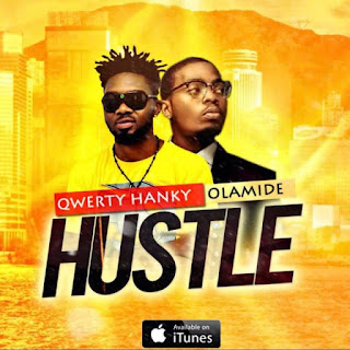 MUSIC: Qwerty Hancky Ft. Olamide – Hustle