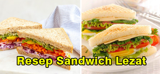 Resep Sandwich Lezat, Menu Sarapan Sehat