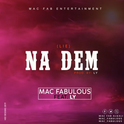 MUSIC: Mac Fabulawz feat LY — Lie (Na Dem) || Download #Arewapublisize