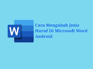 Cara Mengubah Jenis Huruf Di Microsoft Word Android ~ Fikrisaurus