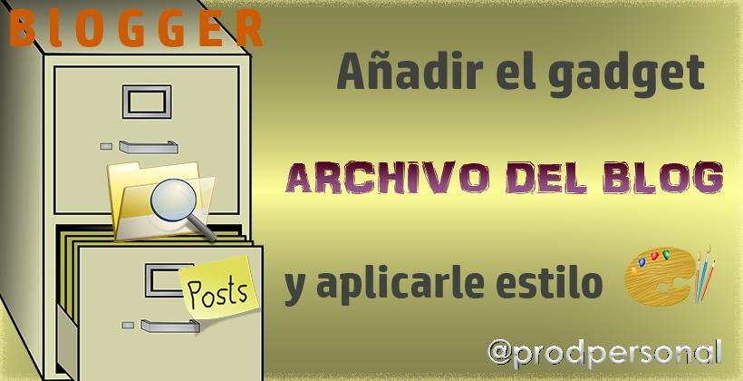 Añadir el gadget Archivo del blog y personalizar su estilo
