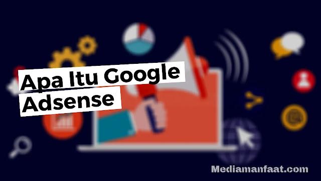 Apa Itu Google Adsense dan Fungsinya?