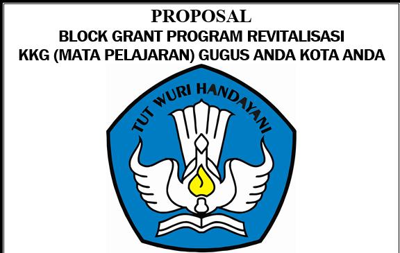 Proposal Block Grant Revitalisasi KKG/MGMP Dari Kemdikbud