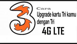 Upgrade Kartu Tri Ke 4G LTE