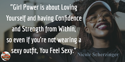 "Quotes About Strength And Motivational Words For Hard Times: ""Girl power is about loving yourself and having confidence and strength from within, so even if you're not wearing a sexy outfit, you feel sexy."" - Nicole Scherzinger"