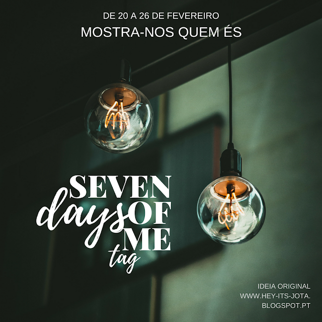 SEVEN DAYS OF ME | 7 Factos Sobre Mim