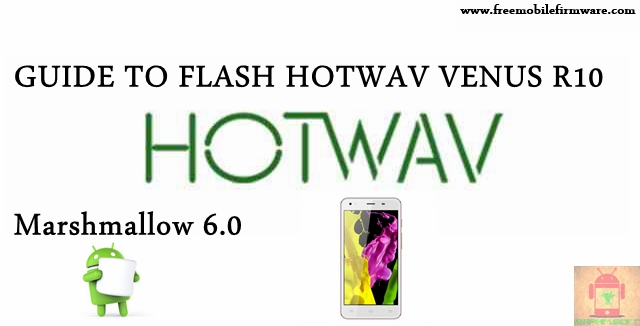 Guide To Flash HOTWAV Venus R10 SC7731 Marshmallow 6.0 SPD Flashtool Method