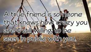 a-true-friend-is-someone-that-know-how-crazy-you-are