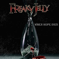 "Το single των Freaky Jelly ""When Hope Dies"""
