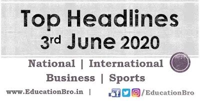 Top Headlines 3rd June 2020: EducationBro