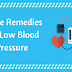 Natural Ways/Home Remedies For Low Blood Pressure