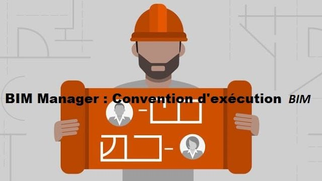 BIM Manager : Convention d'exécution BIM