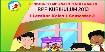 Download RPP 1 Lembar Kelas 1 Kurikulum 2013 Semester 2