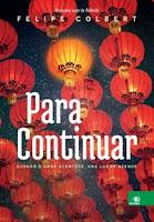 Para continuar, Felipe Colbert, resenhas, literatura brasileira, romaces, blog literário, pensamentos Valem Ouro, Vanessa Vieira, literatura