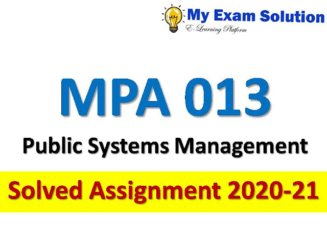 MPA 013 Public Systems Management Solved Assignment 2020-21