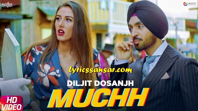 Muchh Lyrics - Diljit Dosanjh | The Boss | Kaptaan | Latest Punjabi Song 2019