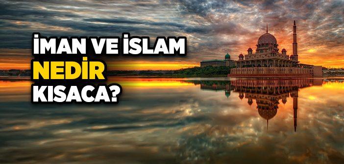 İman ve İslam Nedir?