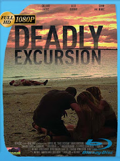 Deadly Excursion (2019) HD [1080p] Latino [GoogleDrive] SilvestreHD