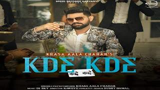Kde Kde Lyrics in English | With Translation | – Khasa Aala Chahar