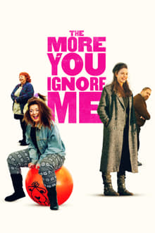 Watch The More You Ignore Me Online Free in HD