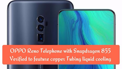 OPPO Reno Telephone with Snapdragon 855 Verified to feature copper Tubing liquid cooling