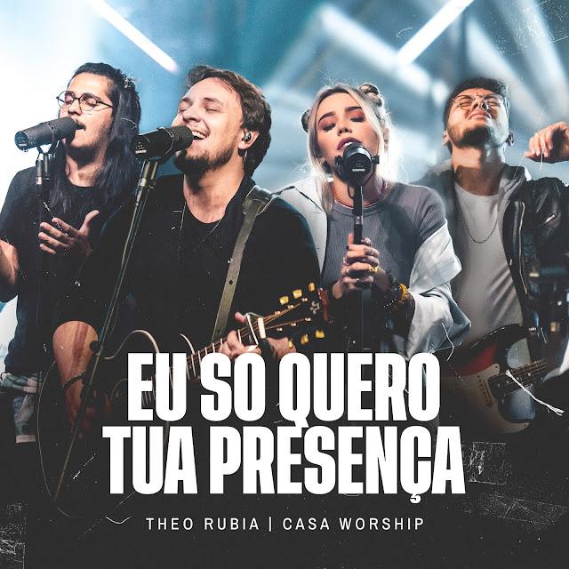 """Theo Rubia lança """"Eu Só Quero Tua Presença"""" com Casa Worship"""