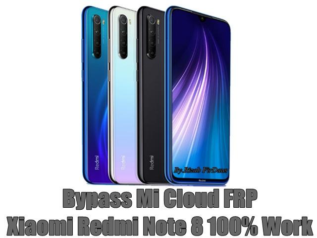 Bypass Mi Cloud FRP Xiaomi Redmi Note 8 100% Work