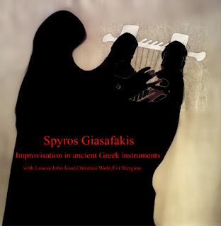Spyros Giasafakis Improvisation An Ancient Greek Instruments
