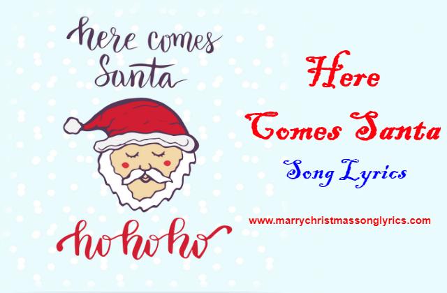 Here Comes Santa Claus Lyrics