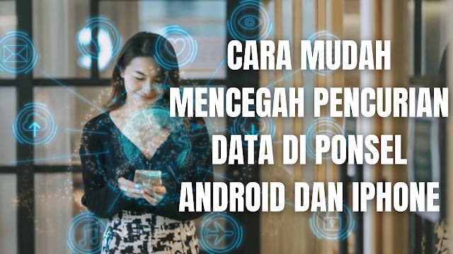 """Cara Mudah Mencegah Pencurian Data Di Ponsel Android dan Iphone Menjaga ponsel supaya tidak hilang memanglah sangat penting supaya tidak dicuri orang, namun di dalam menjaga ponsel jangan hanya menjaga fisiknya saja, akan tetapi sangat penting juga untuk menjaga data-data yang ada di dalam ponsel supaya tidak dicuri.  Di zaman sekarang ini banyak sekali modus kejahatan internet yang terjadi, mulai dari penipuan hingga pencurian data pribadi tanpa diketahui dapat terjadi. Maka dari itu sangat disarankan untuk tidak menyimpan data pribadi di dalam perangkat yang sering terhubung ke jaringan internet.  Cara Mudah Cegah Penyebaran Data Pribadi Pada Ponsel Di dalam mencegahan pencurian data pribadi di ponsel android dan iphone, ada beberapa hal yang harus dilakukan di antaranya adalah :  Buatlah kata sandi ponsel yang kuat dan jangan beritahukan siapapun Bila mendukung, gunakan keamanan biometrik seperti pemindai wajah atau jari Hindari menyimpan data pribadi dan informasi sensitif pada ponsel kalian maupun platform online Gunakan aplikasi pesan dengan ekripsi end-to-end Memilah konten atau informasi yang dibagikan melalui sosial media Tinjau izin aplikasi atau browser Hapus aplikasi yang mencurigakan    Nah itu bagaimana cara mudah mencegah pencurian data di ponsel android dan iphone. Melalui bahasan di atas bisa diketahui mengenai beberapa tahapan yang dilakukan untuk mencegah pencurian data pribadi di ponsel android dan iphone. Mungkin hanya itu yang bisa disampaikan di dalam artikel ini, mohon maaf bila terjadi kesalahan di dalam penulisan, dan terimakasih telah membaca artikel ini.""""God Bless and Protect Us"""""""