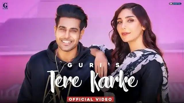 Guri: Tere Karke Full Song Lyrics   Latest Punjabi Song