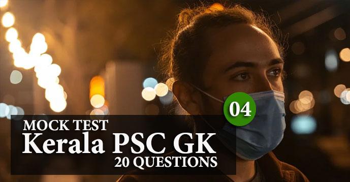 Kerala PSC GK   20 Question Mock Test   Set - 4