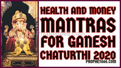Health and Money Mantras for Ganesh Chaturthi 2020 during COVID-19