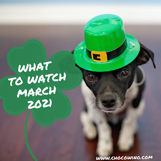 What to Watch March 2021