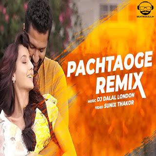 Pachtaoge (Remix) - Dj Dalal London
