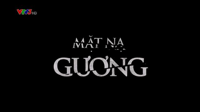 Mặt Nạ Gương – Trọn Bộ Tập Cuối – (Phim Việt Nam VTV3)