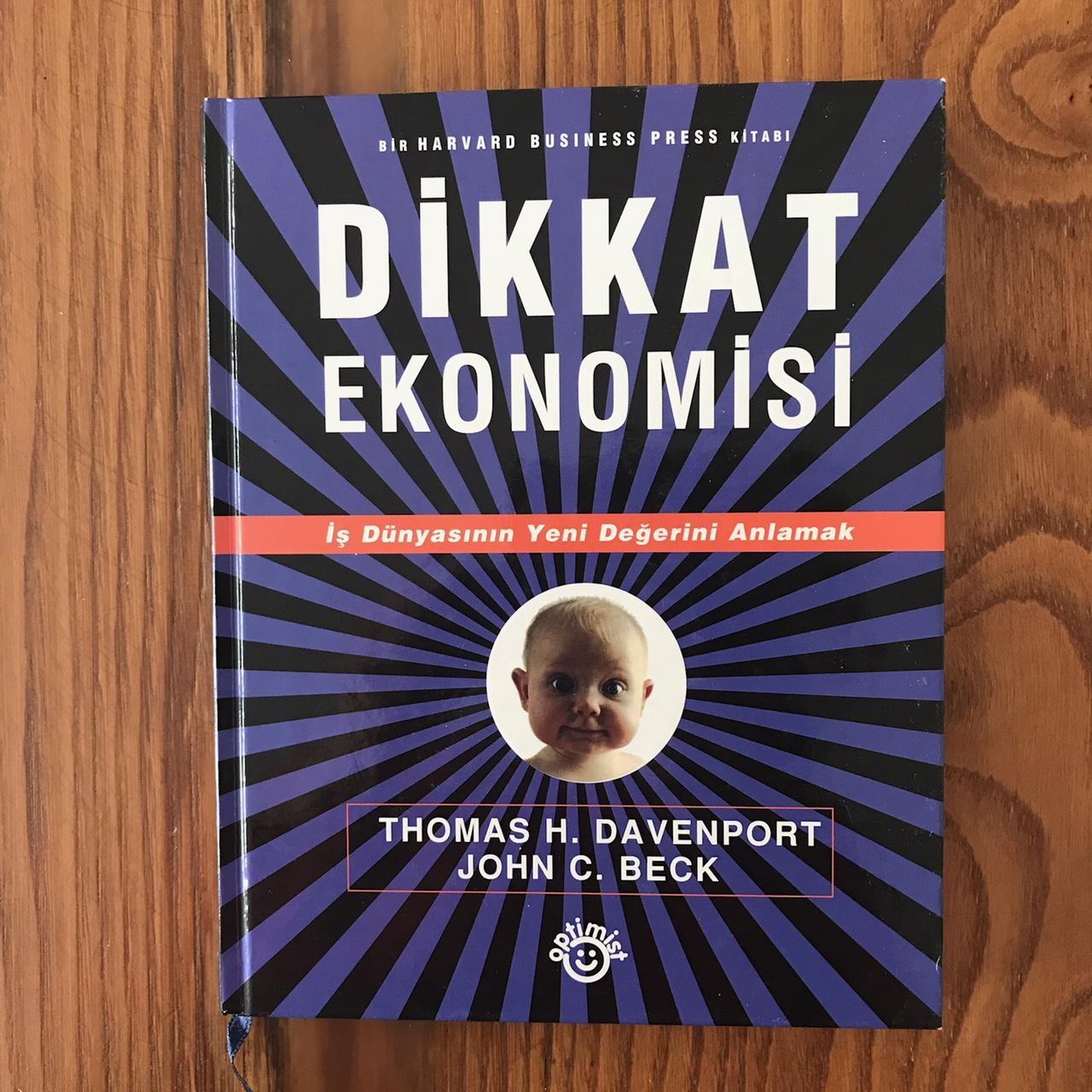 Dikkat Ekonomisi - Is Dunyasinin Yeni Degerini Anlamak (Kitap)