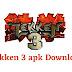 Tekken 3 APK Download | Latest Tekken 3 APK Download For Android