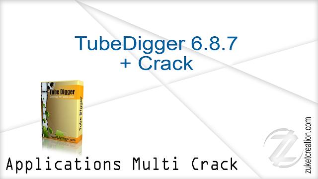 TubeDigger 6.8.7 + Crack
