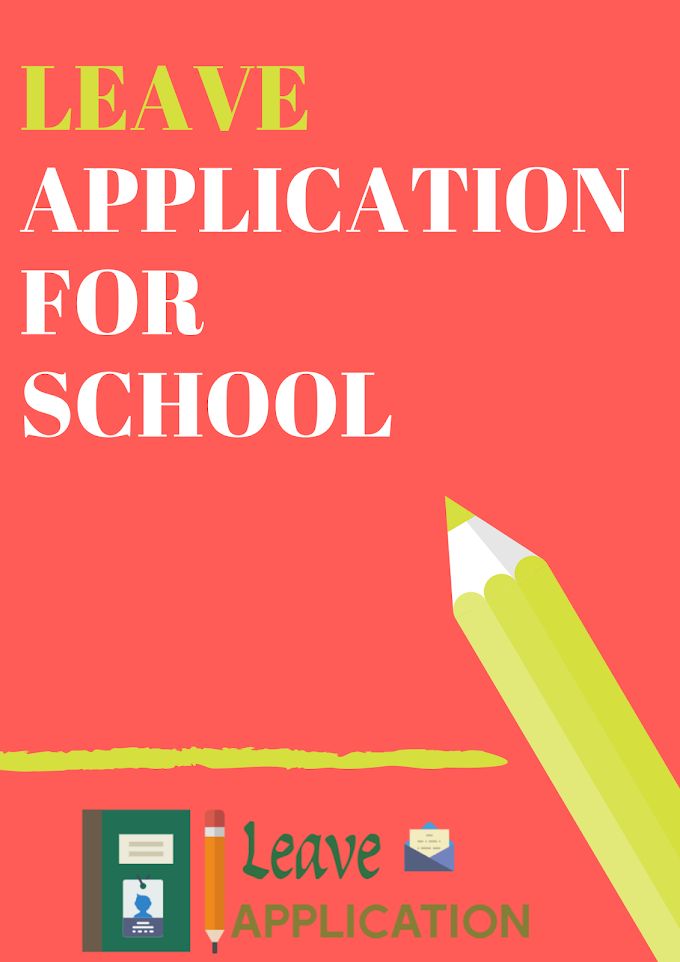 How to Write leave application for school?