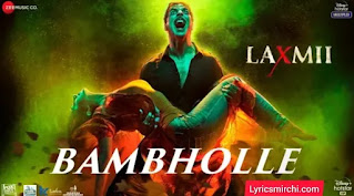 BamBholle बमभोले Song Lyrics in Hindi | Laxmii | Akshay Kumar | Viruss