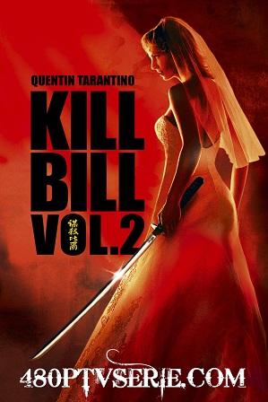 Watch Online Free Kill Bill Vol. 2 (2004) Full Hindi Dual Audio Movie Download 480p 720p Bluray