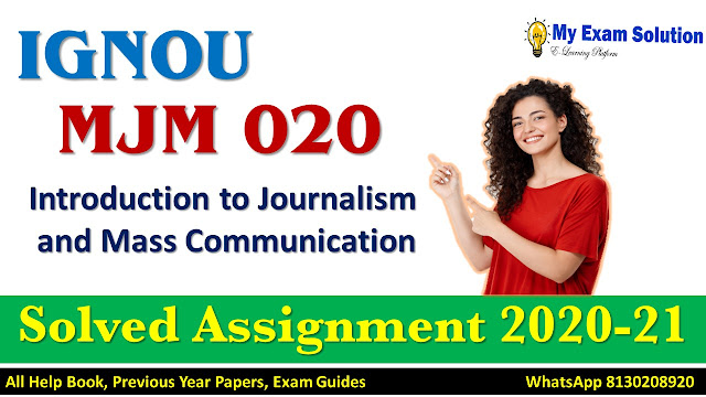 MJM 020 Introduction to Journalism and Mass Communication Solved Assignment 2020-21