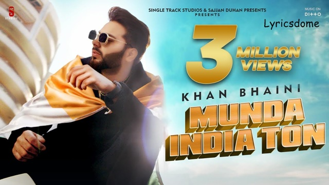 Munda India Ton Lyrics  - Khan Bhaini