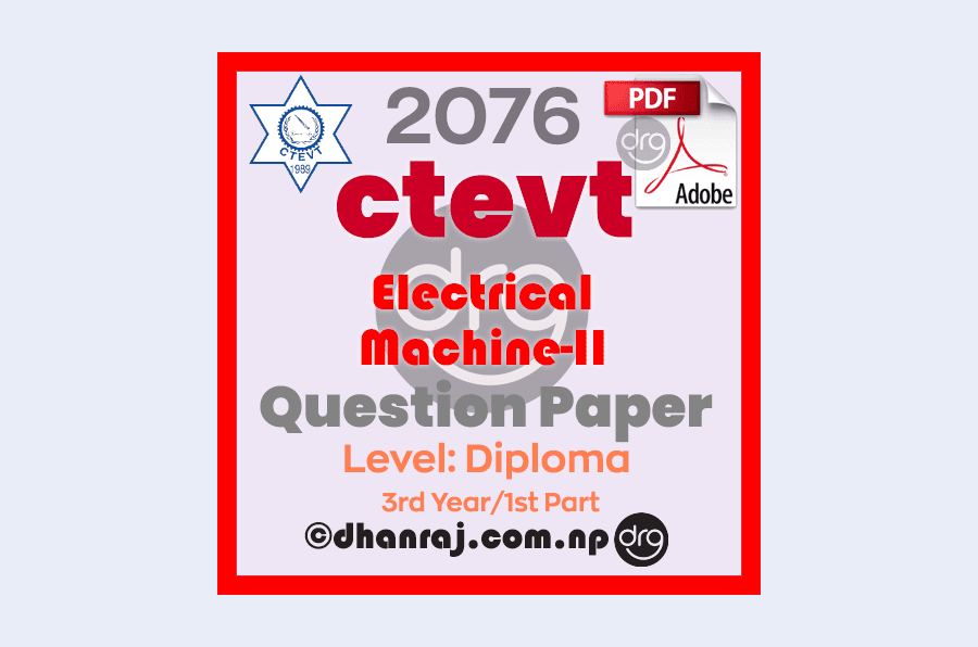 Electrical-Machine-II-Question-Paper-2076-CTEVT-Diploma-3rd-Year-1st-Part-New-Old