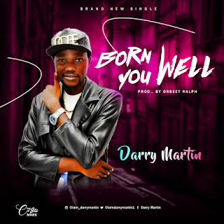 https://www.edoloaded.com/2020/03/27/darry-martin-born-you-well-prod-by/